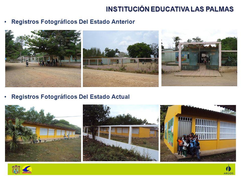 INSTITUCIÓN EDUCATIVA LAS PALMAS Registros Fotográficos Del Estado Anterior Registros Fotográficos Del Estado Actual