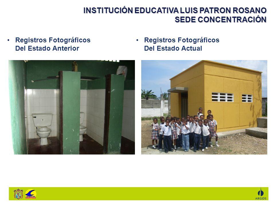 INSTITUCIÓN EDUCATIVA LUIS PATRON ROSANO SEDE CONCENTRACIÓN Registros Fotográficos Del Estado Anterior Registros Fotográficos Del Estado Actual