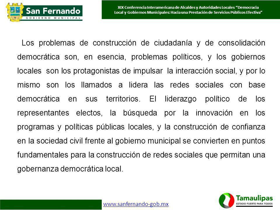 Los problemas de construcción de ciudadanía y de consolidación democrática son, en esencia, problemas políticos, y los gobiernos locales son los prota