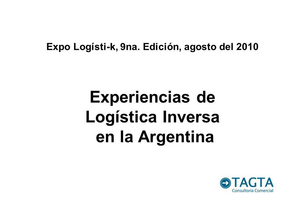 Experiencias de Logística Inversa en la Argentina Expo Logísti-k, 9na. Edición, agosto del 2010
