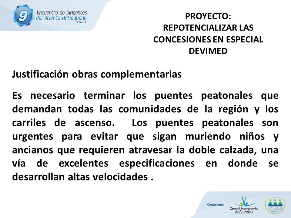 Justificación obras complementarias Es necesario terminar los puentes peatonales que demandan todas las comunidades de la región y los carriles de ascenso.