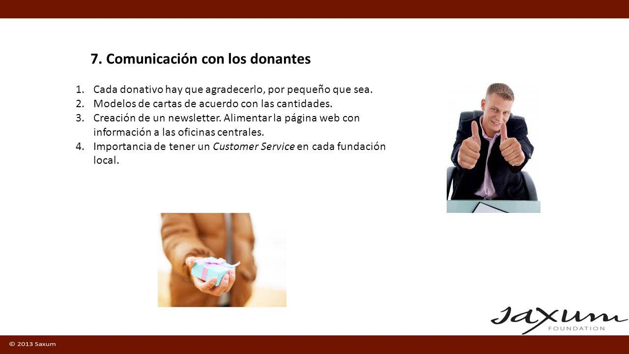 7. Comunicación con los donantes 1.Cada donativo hay que agradecerlo, por pequeño que sea.