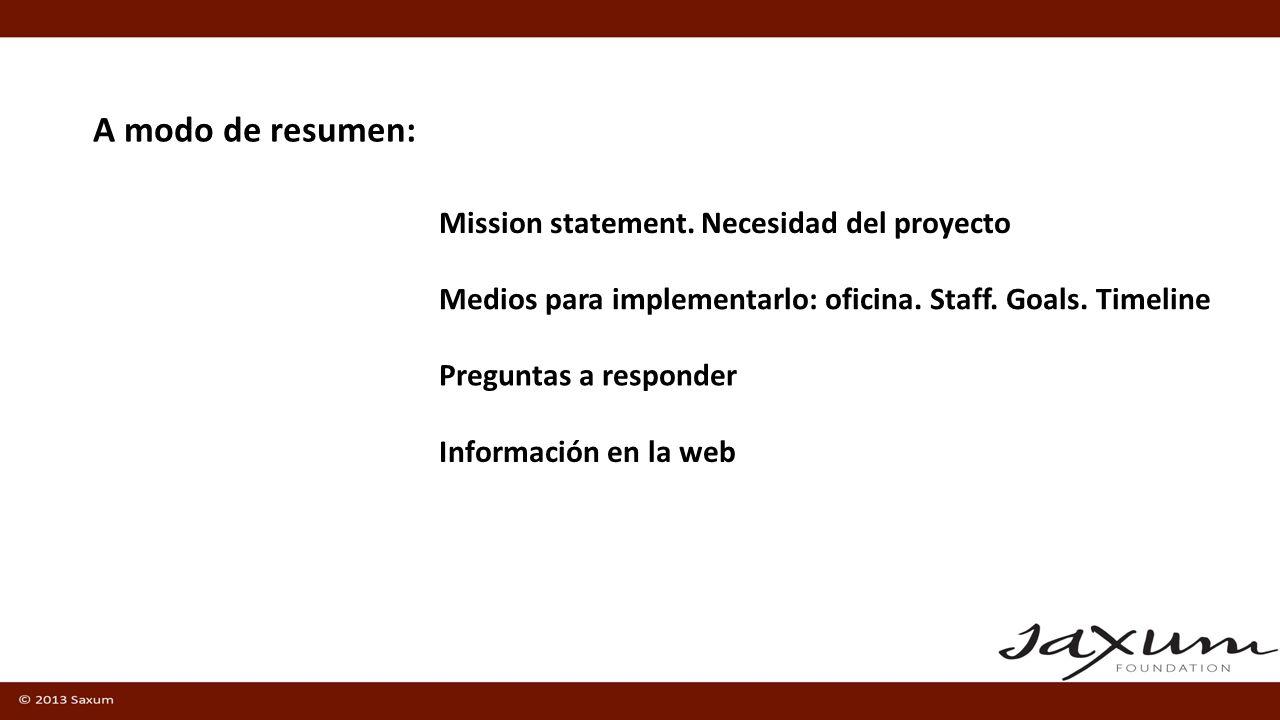 Preguntas a responder A modo de resumen: Mission statement.