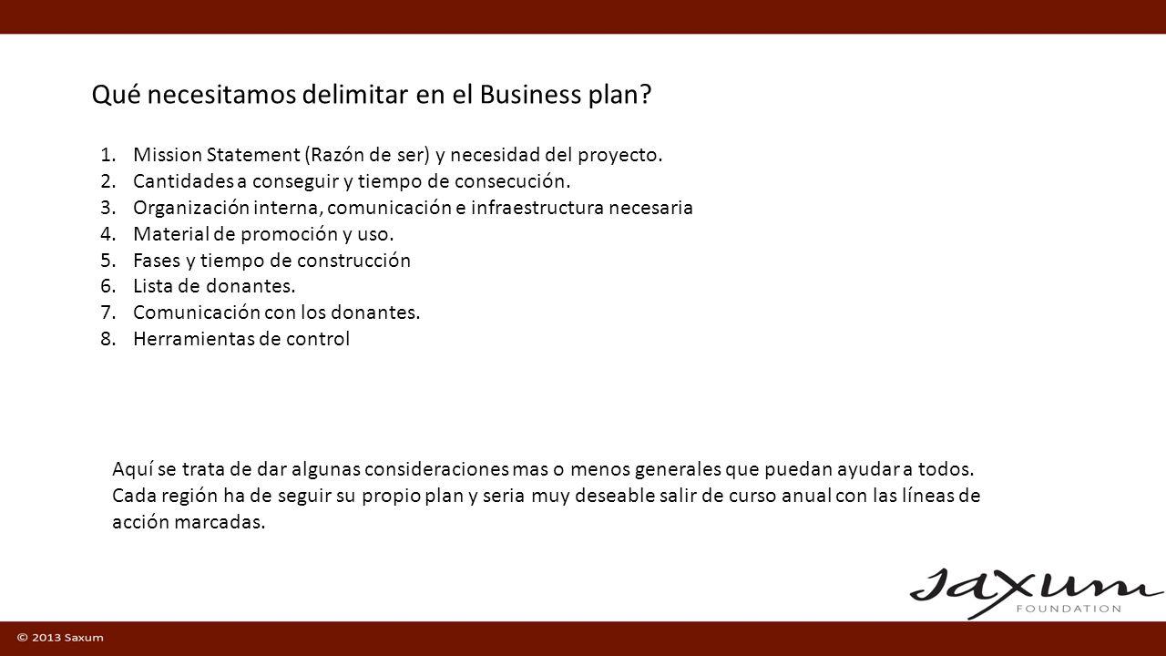 1.Mission Statement y necesidad del proyecto.2.Cantidades a conseguir y tiempo de consecución.