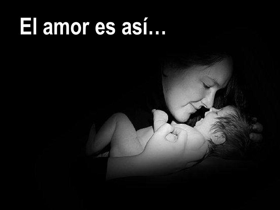 El amor es así…