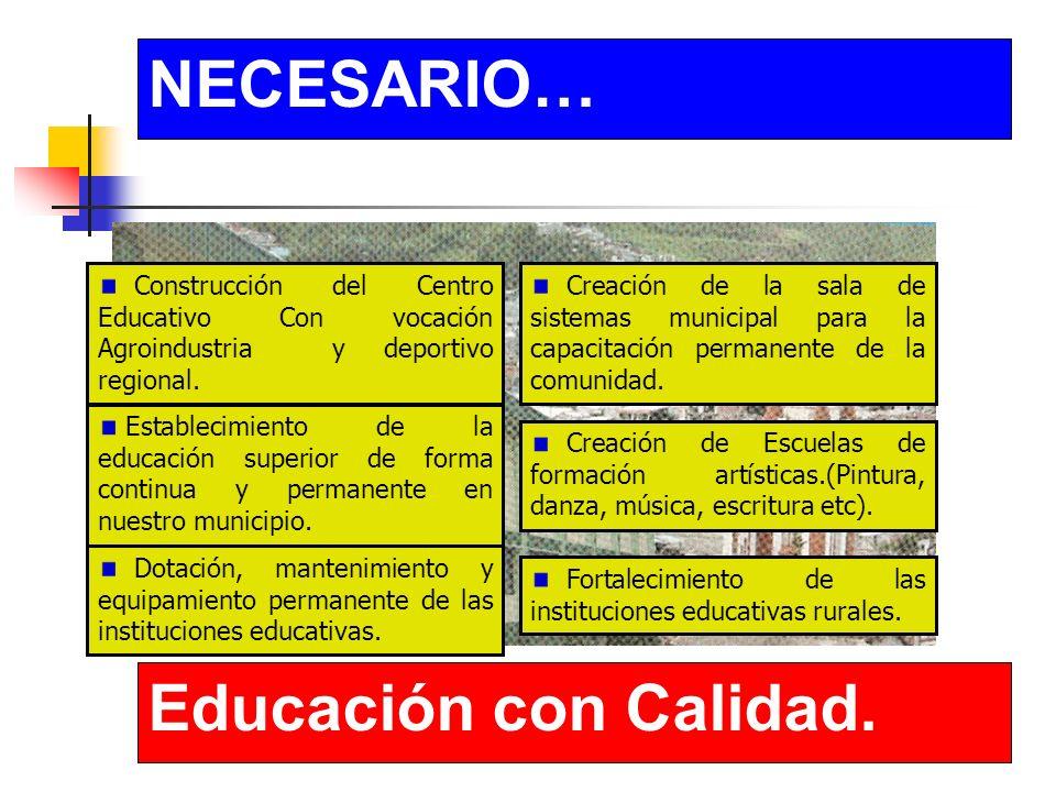 NECESARIO… Educación con Calidad.Construcción de escenarios deportivos.