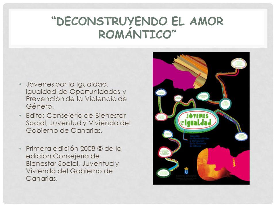 DECONSTRUYENDO EL AMOR ROMÁNTICO EJE TEMÁTICO 3: …REVISEMOS AQUELLAS IDEAS DEL AMOR EN LAS QUE CREEMOS.