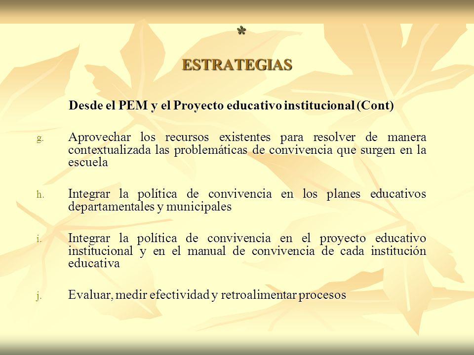 Desde el PEM y el Proyecto educativo institucional (Cont) g.