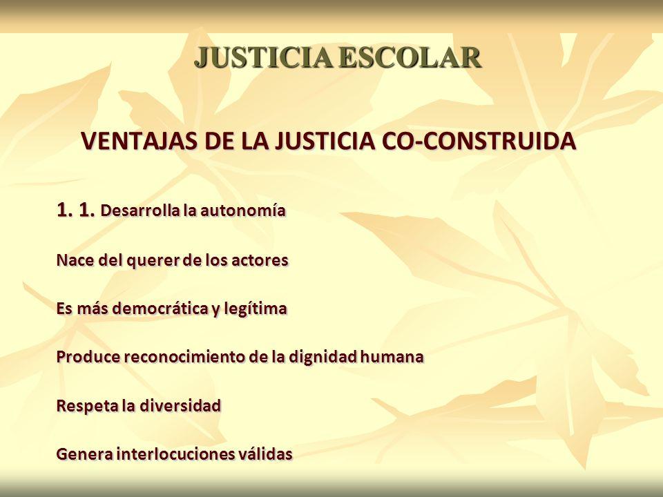 VENTAJAS DE LA JUSTICIA CO-CONSTRUIDA 1. 1.