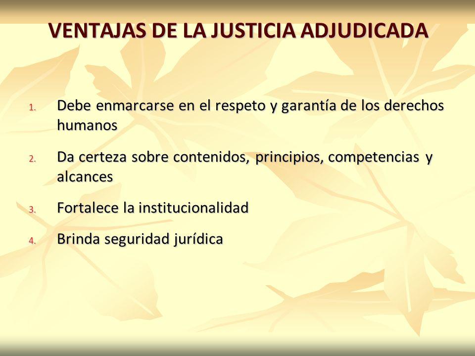 VENTAJAS DE LA JUSTICIA ADJUDICADA 1.