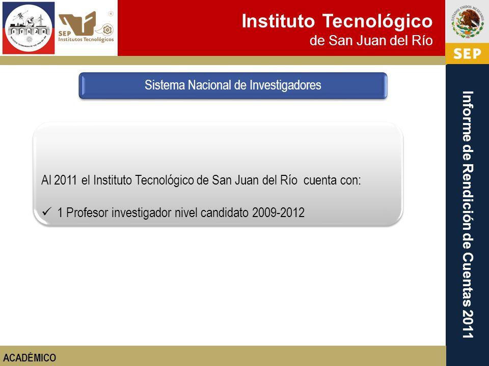 Instituto Tecnológico de San Juan del Río Informe de Rendición de Cuentas 2011 Al 2011 el Instituto Tecnológico de San Juan del Río cuenta con: 1 Prof