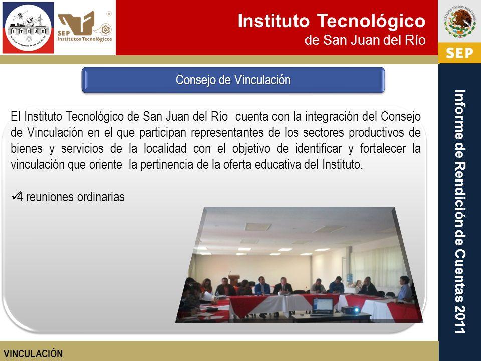 Instituto Tecnológico de San Juan del Río Informe de Rendición de Cuentas 2011 El Instituto Tecnológico de San Juan del Río cuenta con la integración
