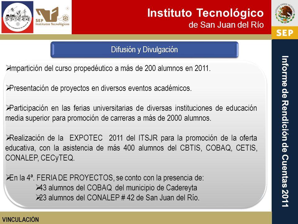 Instituto Tecnológico de San Juan del Río Informe de Rendición de Cuentas 2011 Impartición del curso propedéutico a más de 200 alumnos en 2011. Presen