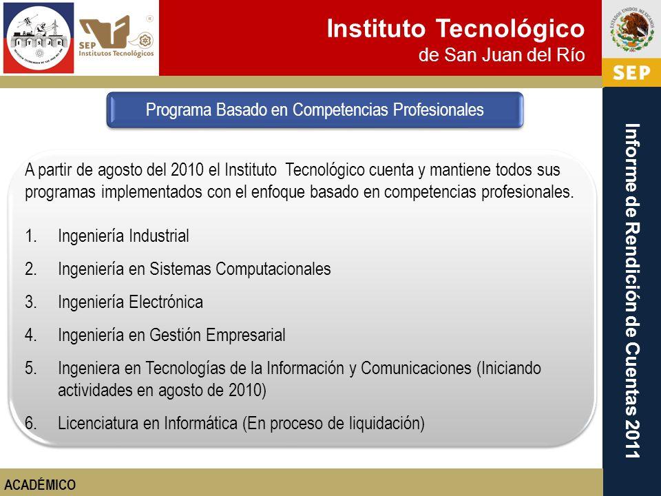 Instituto Tecnológico de San Juan del Río Informe de Rendición de Cuentas 2011 A partir de agosto del 2010 el Instituto Tecnológico cuenta y mantiene