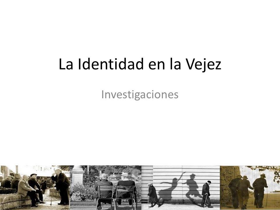 La Identidad en la Vejez Investigaciones