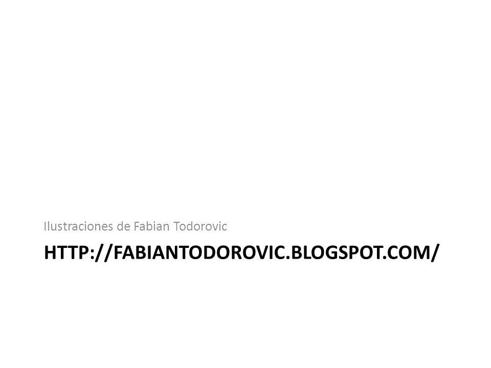 HTTP://FABIANTODOROVIC.BLOGSPOT.COM/ Ilustraciones de Fabian Todorovic