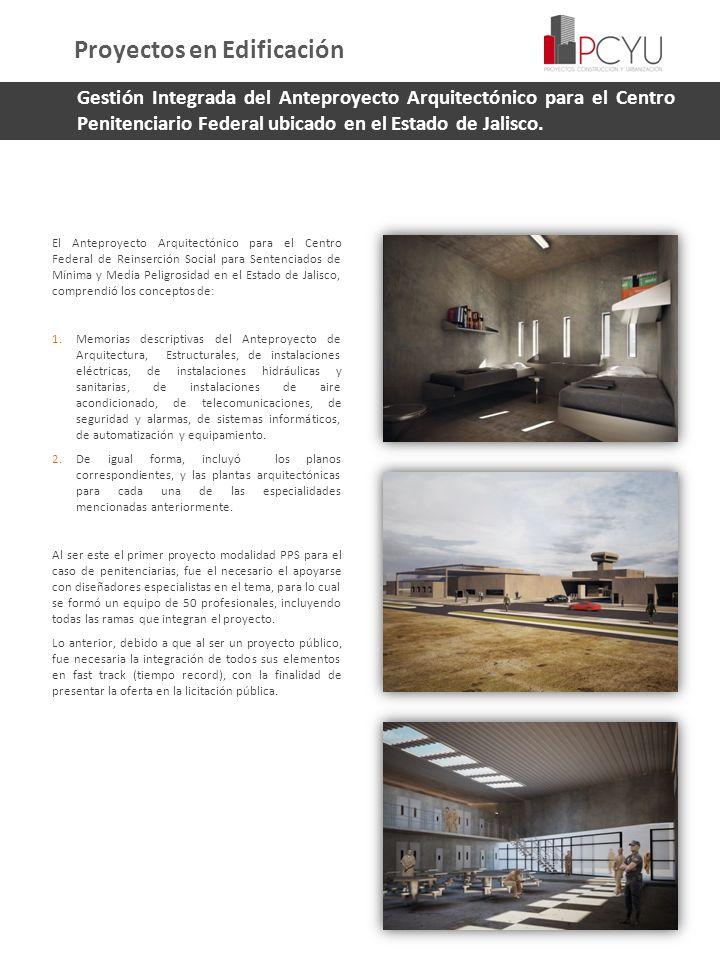 Gestión Integrada del Anteproyecto Arquitectónico para el Centro Penitenciario Federal ubicado en el Estado de Jalisco. El Anteproyecto Arquitectónico