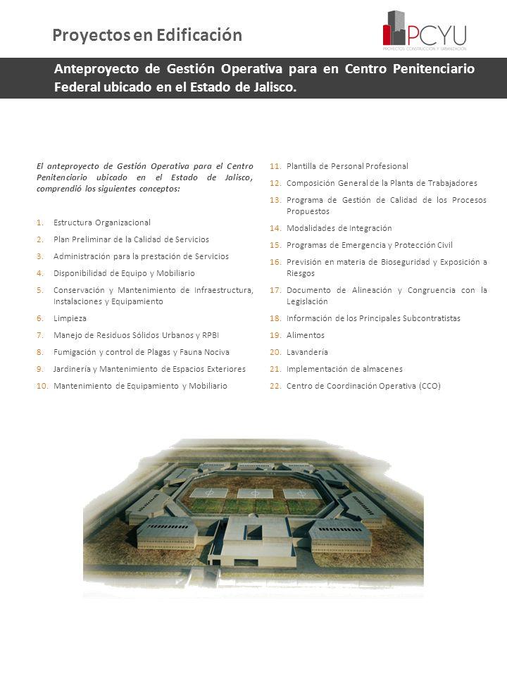 Anteproyecto de Gestión Operativa para en Centro Penitenciario Federal ubicado en el Estado de Jalisco. El anteproyecto de Gestión Operativa para el C