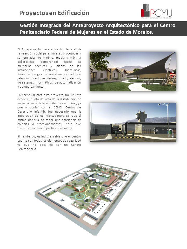 Gestión Integrada del Anteproyecto Arquitectónico para el Centro Penitenciario Federal de Mujeres en el Estado de Morelos. El Anteproyecto para el cen