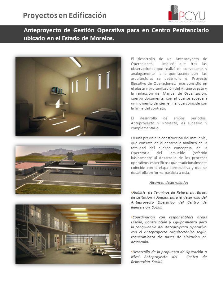 Anteproyecto de Gestión Operativa para en Centro Penitenciario ubicado en el Estado de Morelos. El desarrollo de un Anteproyecto de Operaciones implic