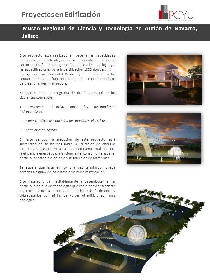 Museo Regional de Ciencia y Tecnología en Autlán de Navarro, Jalisco Este proyecto esta realizado en base a las necesidades planteadas por el cliente,