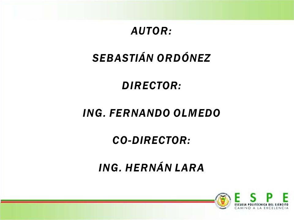 AUTOR: SEBASTIÁN ORDÓNEZ DIRECTOR: ING. FERNANDO OLMEDO CO-DIRECTOR: ING. HERNÁN LARA