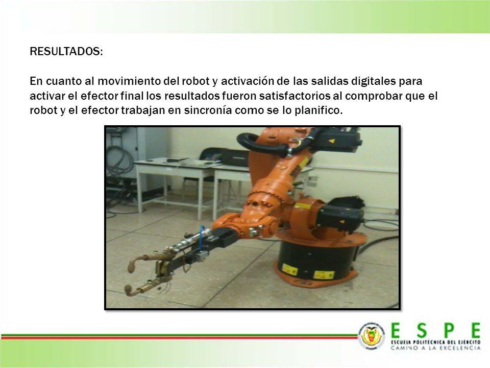 RESULTADOS: En cuanto al movimiento del robot y activación de las salidas digitales para activar el efector final los resultados fueron satisfactorios