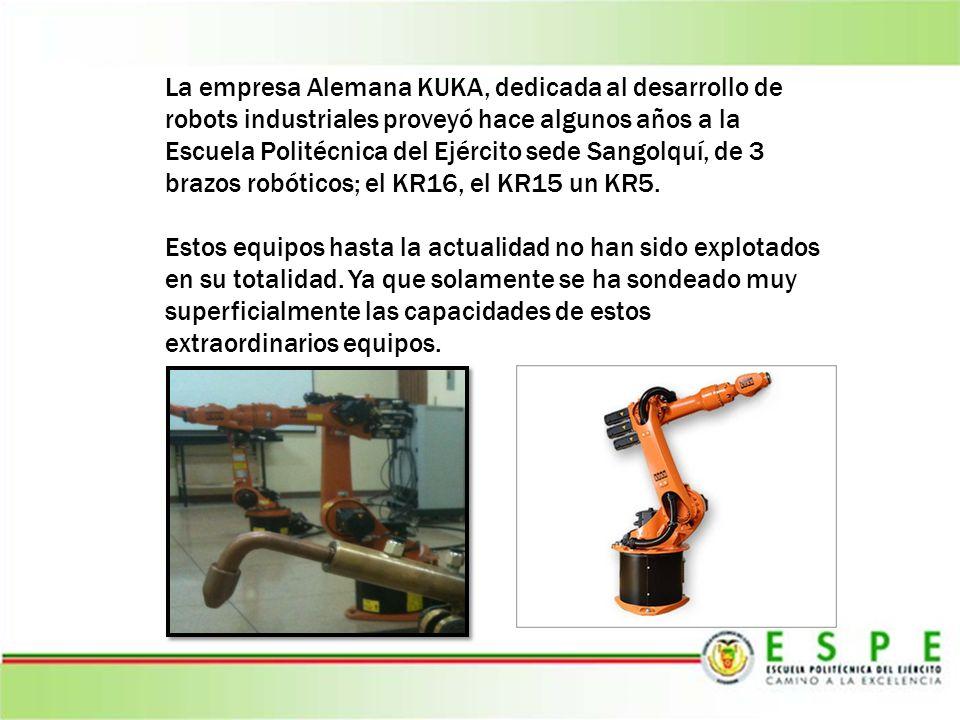 La empresa Alemana KUKA, dedicada al desarrollo de robots industriales proveyó hace algunos años a la Escuela Politécnica del Ejército sede Sangolquí,