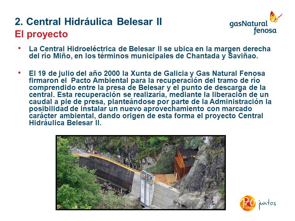2. Central Hidráulica Belesar II La Central Hidroeléctrica de Belesar II se ubica en la margen derecha del río Miño, en los términos municipales de Ch