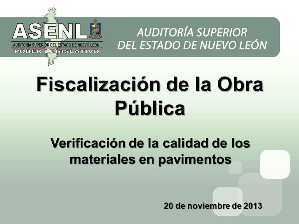 Fiscalización de la Obra Pública Verificación de la calidad de los materiales en pavimentos 20 de noviembre de 2013