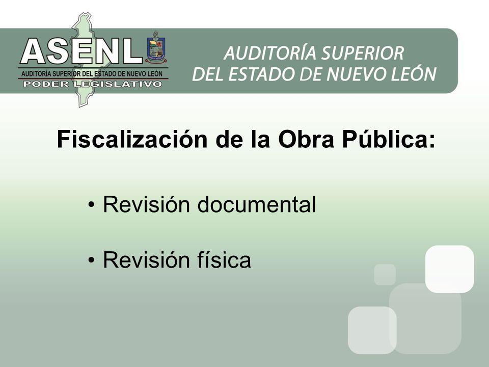Fiscalización de la Obra Pública: Revisión documental Revisión física
