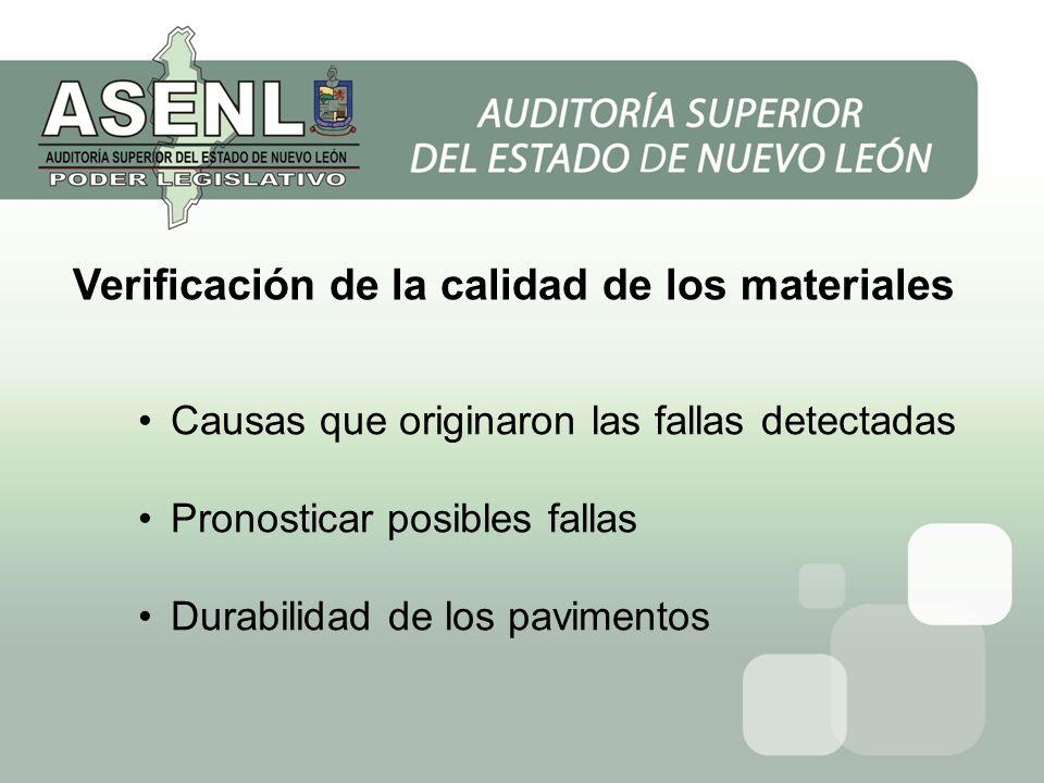 Verificación de la calidad de los materiales Causas que originaron las fallas detectadas Pronosticar posibles fallas Durabilidad de los pavimentos