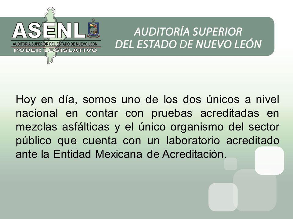 Hoy en día, somos uno de los dos únicos a nivel nacional en contar con pruebas acreditadas en mezclas asfálticas y el único organismo del sector público que cuenta con un laboratorio acreditado ante la Entidad Mexicana de Acreditación.