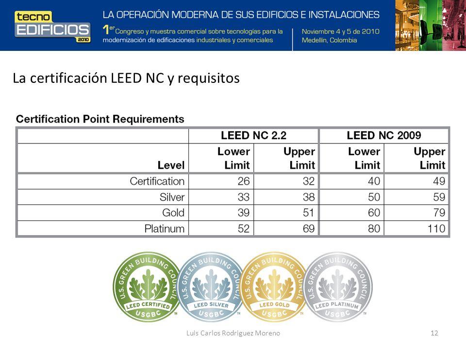 Luis Carlos Rodriguez Moreno12 La certificación LEED NC y requisitos