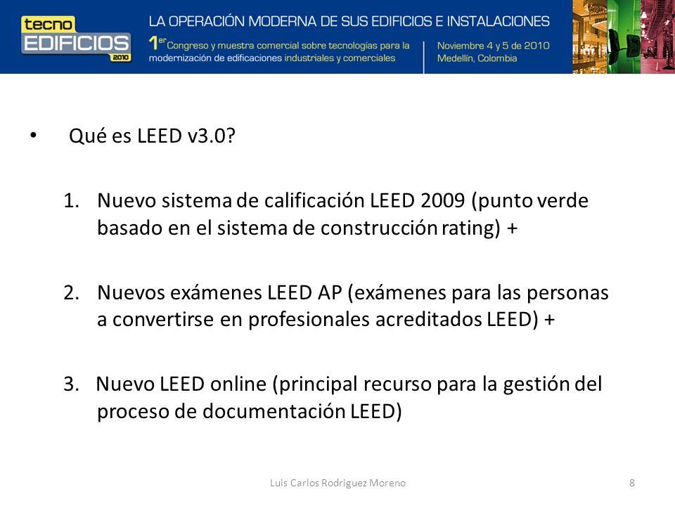 Luis Carlos Rodriguez Moreno8 Qué es LEED v3.0.