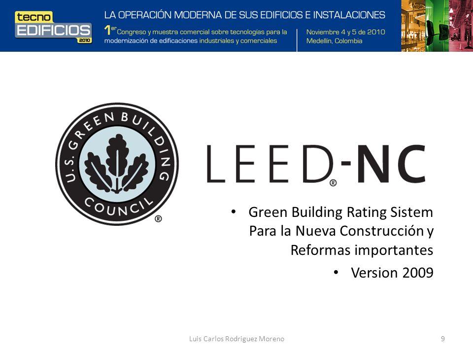 Luis Carlos Rodriguez Moreno9 Green Building Rating Sistem Para la Nueva Construcción y Reformas importantes Version 2009