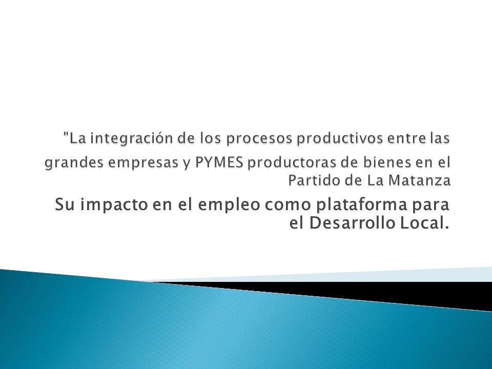 Su impacto en el empleo como plataforma para el Desarrollo Local.