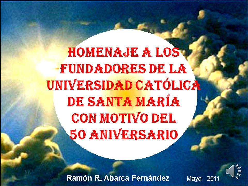 Homenaje a Los fundadores de la Universidad Católica de Santa María con motivo del 50 Aniversario Ramón R.