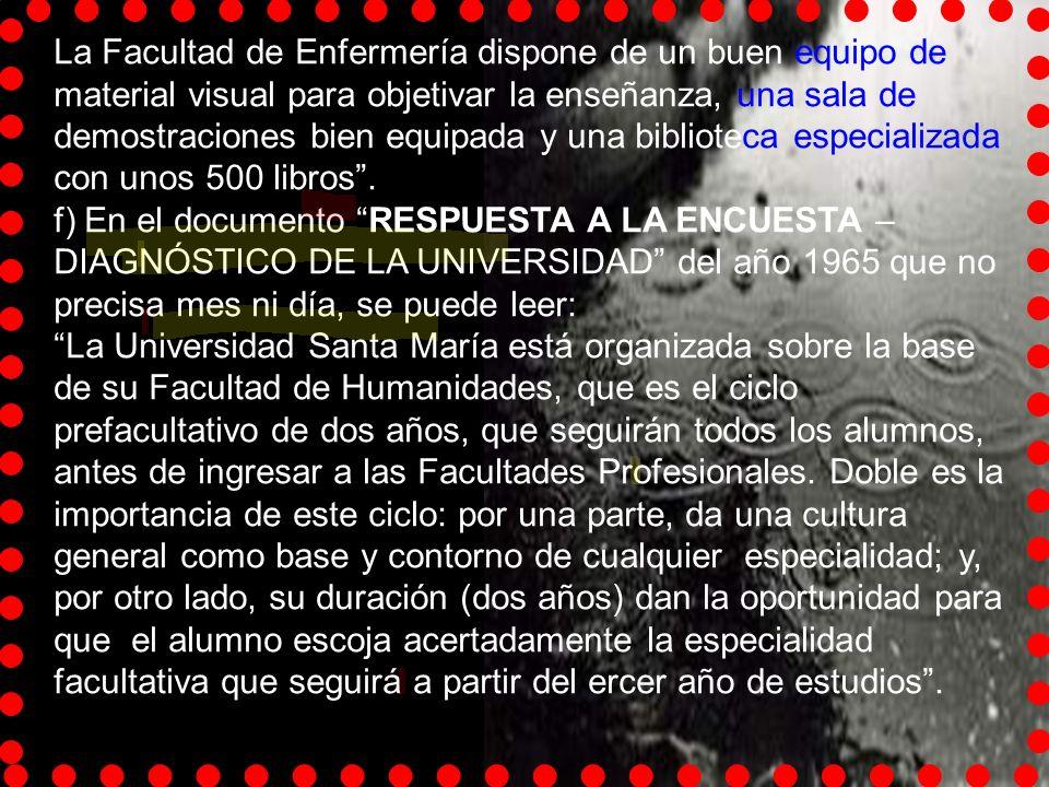Pero en el cuadro titulado ESQUEMA GENERAL DE LOS ESTUDIOS, además de las cuatro facultades indicadas, incluye: Asistencia social y Educación Familiar
