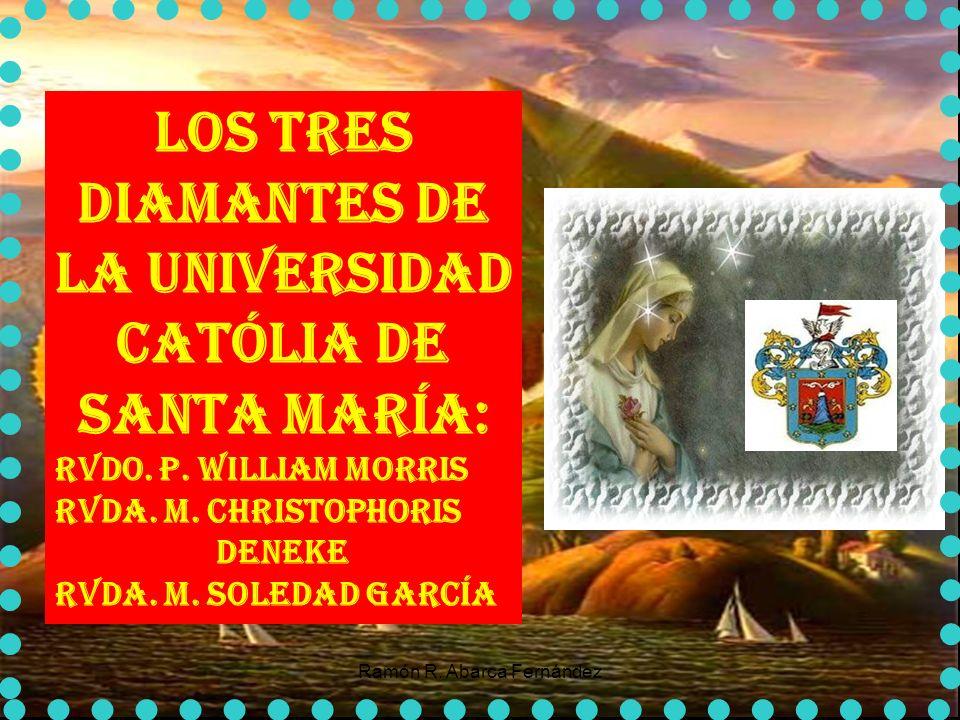LOS TRES DIAMANTES DE LA UNIVERSIDAD CATÓLIA DE SANTA MARÍA: Rvdo.