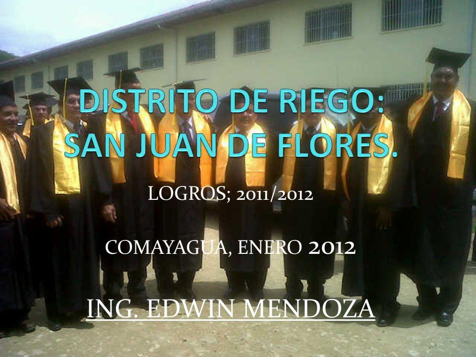 LOGROS; 2011/2012 COMAYAGUA, ENERO 2012 ING. EDWIN MENDOZA