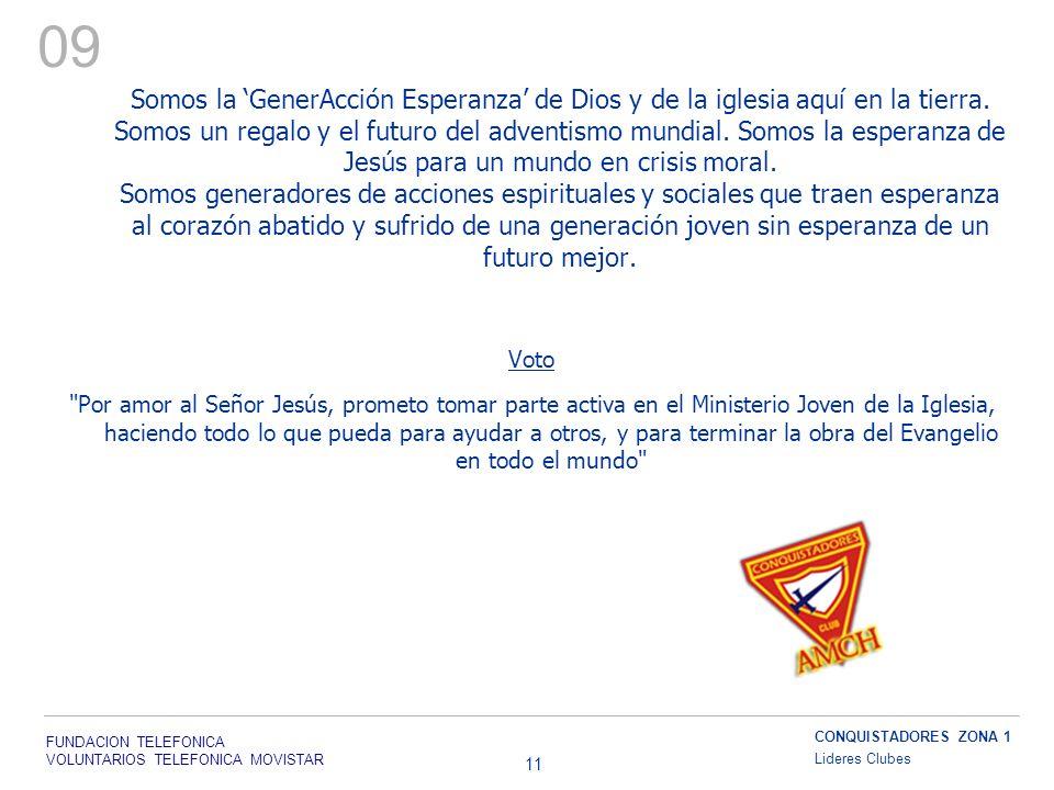 FUNDACION TELEFONICA VOLUNTARIOS TELEFONICA MOVISTAR 11 Somos la GenerAcción Esperanza de Dios y de la iglesia aquí en la tierra.