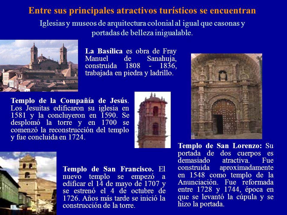 Entre sus principales atractivos turísticos se encuentran Iglesias y museos de arquitectura colonial al igual que casonas y portadas de belleza inigua