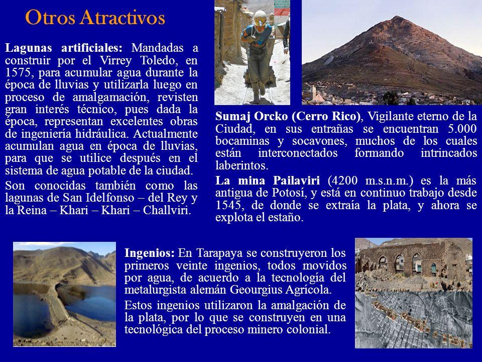 Sumaj Orcko (Cerro Rico), Vigilante eterno de la Ciudad, en sus entrañas se encuentran 5.000 bocaminas y socavones, muchos de los cuales están interco