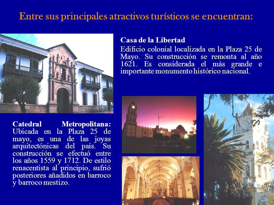 Entre sus principales atractivos turísticos se encuentran: Catedral Metropolitana: Ubicada en la Plaza 25 de mayo, es una de las joyas arquitectónicas