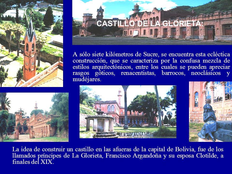 La idea de construir un castillo en las afueras de la capital de Bolivia, fue de los llamados príncipes de La Glorieta, Francisco Argandoña y su espos
