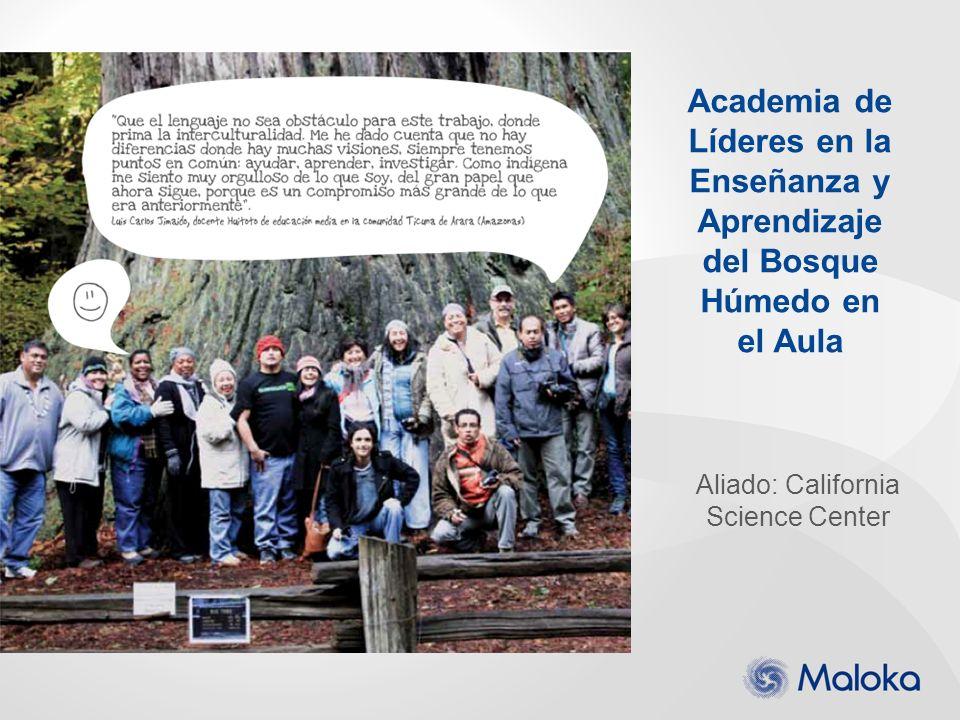 Academia de Líderes en la Enseñanza y Aprendizaje del Bosque Húmedo en el Aula Aliado: California Science Center