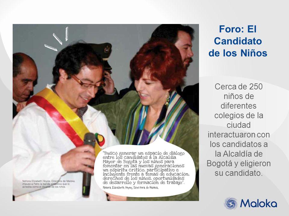 Foro: El Candidato de los Niños Cerca de 250 niños de diferentes colegios de la ciudad interactuaron con los candidatos a la Alcaldía de Bogotá y elig