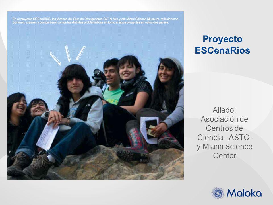 Proyecto ESCenaRios Aliado: Asociación de Centros de Ciencia –ASTC- y Miami Science Center