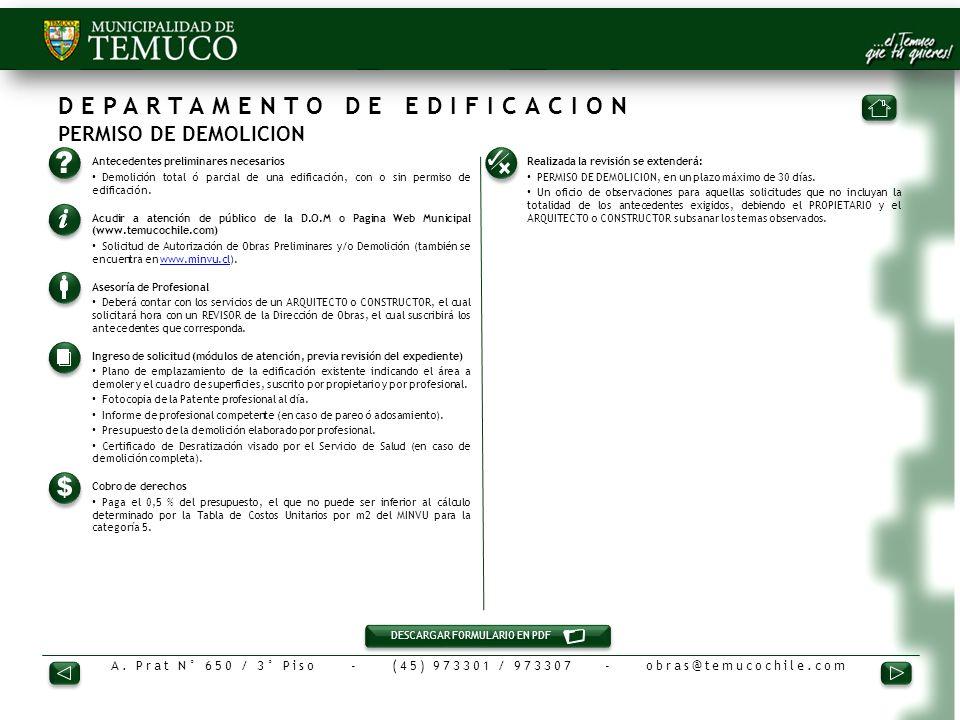 A. Prat N° 650 / 3° Piso - (45) 973301 / 973307 - obras@temucochile.com DEPARTAMENTO DE EDIFICACION PERMISO DE DEMOLICION 1.Antecedentes preliminares